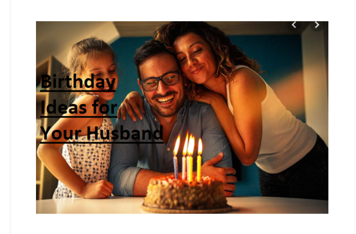 Birthday ideas for husbands