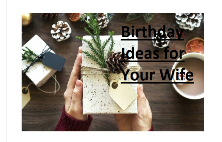 Birthday ideas for wife