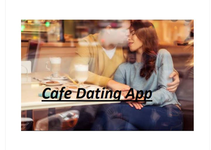 Cafe Dating App