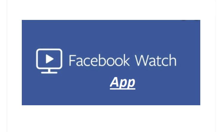 Facebook Watch App