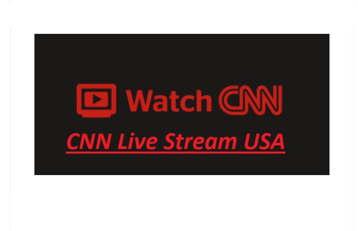 Stream CNN Live