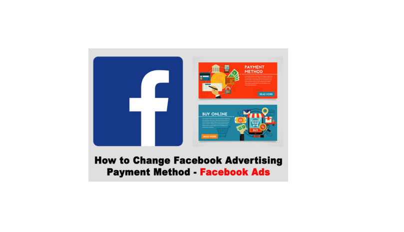 How to Change Facebook Advertising Payment Method