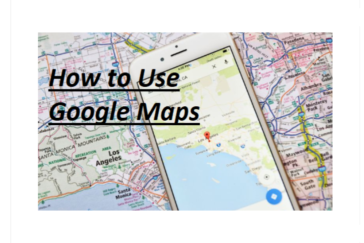How to Use Google Maps