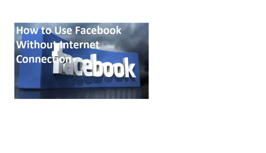 How to Use Facebook Without Internet Connection