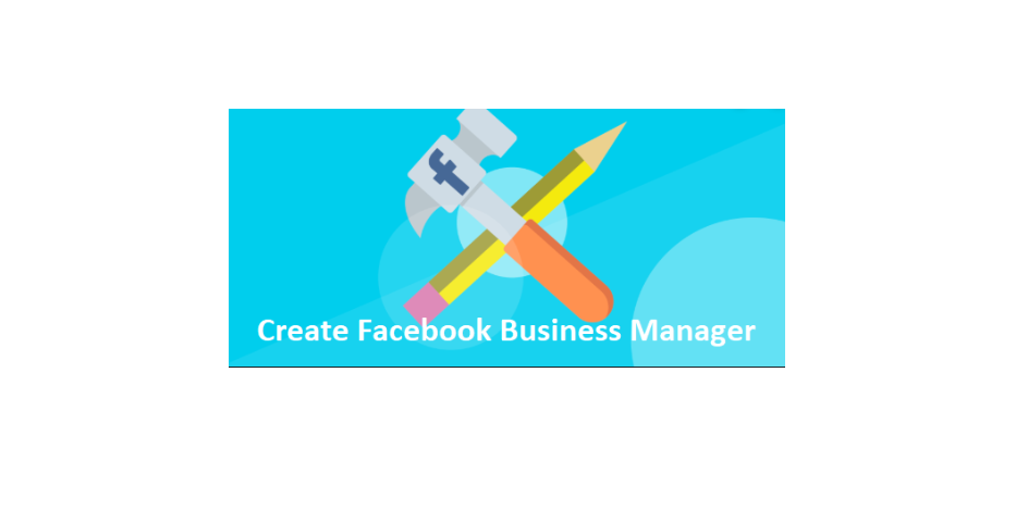 Facebook Business Manager Creation