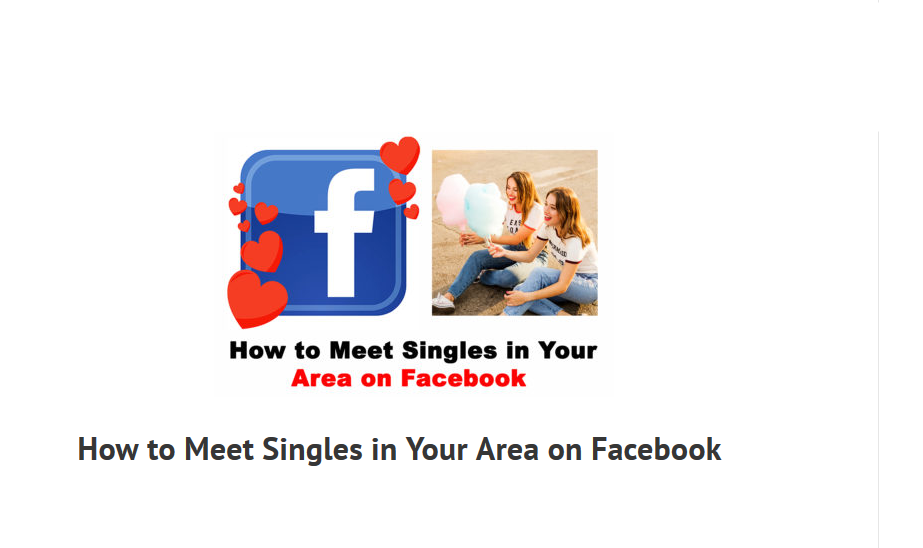How to Meet Singles in Your Area on Facebook